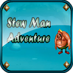 Stew Man Adventure