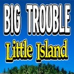 Big Trouble Little Island