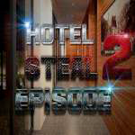 Hotel Steal Episode 2